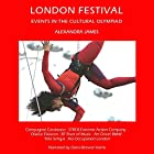 London Festival: Events In the Cultural Olympiad - CV/Visual Arts Research Hörbuch von Alexandra James Gesprochen von: Dana Brewer Harris