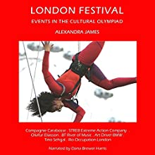 London Festival: Events In the Cultural Olympiad - CV/Visual Arts Research Audiobook by Alexandra James Narrated by Dana Brewer Harris