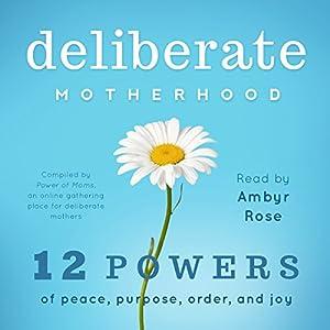 Deliberate Motherhood Audiobook