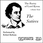 The Poetry of Lord Byron, Volume IV: The Satires (       UNABRIDGED) by Lord Byron Narrated by Robert Bethune