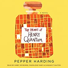The Heart of Henry Quantum Audiobook by Pepper Harding Narrated by Candace Thaxton, Madeleine Maby, Kirby Heyborne