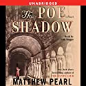 The Poe Shadow (       UNABRIDGED) by Matthew Pearl Narrated by Erik Singer