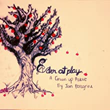 Eden at Play: A Grown-Up Fable (       UNABRIDGED) by Jan Peregrine Narrated by David K. Aycock