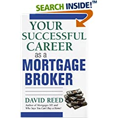 review and buy Your Successful Career as a Mortgage Broker