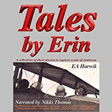 Tales by Erin (       UNABRIDGED) by Erin Harwik Narrated by Nikki Thomas