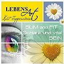 Lebensart: Slim and Fit - Schlank und vital sein Hörbuch von Kurt Tepperwein Gesprochen von: Kurt Tepperwein