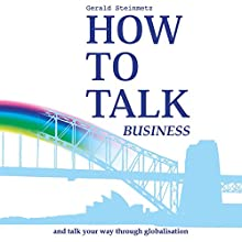 How to Talk Business: Know the Buzzwords and Thrive (       UNABRIDGED) by Gerald Victor Steinmetz Narrated by Gerald Victor Steinmetz