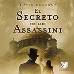El Secreto de los Assassini [The Secret of the Assassini] | Mario Escobar Golderos