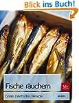 Fische räuchern: Geräte - Methoden -...