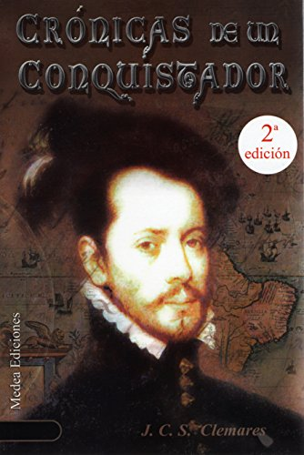 Juan Carlos Sánchez Clemares - CRÓNICAS DE UN CONQUISTADOR I: UN NUEVO MUNDO