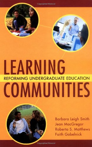 Learning Communities: Reforming Undergraduate Education