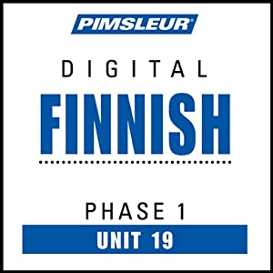 Finnish Phase 1, Unit 19: Learn to Speak and Understand Finnish with Pimsleur Language Programs | [Pimsleur]