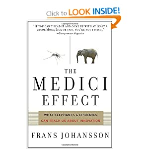 Medici Effect: What Elephants and Epidemics Can Teach Us About Innovation