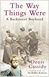 img - for The Way Things Were: A Backstreet Boyhood by Denis Cassidy (2006-02-19) book / textbook / text book