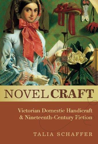 Novel Craft: Victorian Domestic Handicraft and Nineteenth-Century Fiction PDF