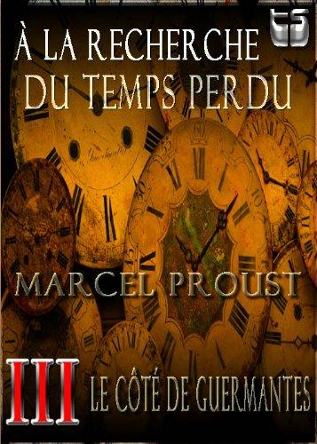 Marcel Proust - À la recherche du temps perdu III. Le Côté de Guermantes (French Edition)