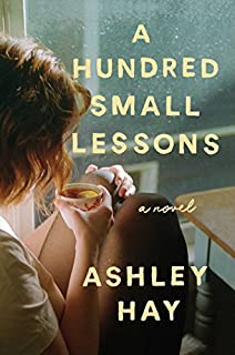 Book Cover: A Hundred Small Lessons: A Novel