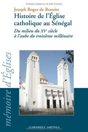 Histoire de l'Eglise catholique au Sénégal : Du milieu du XVe siècle à l'aube du troisième millénaire