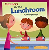 Manners in the Lunchroom (Way To Be!: Manners)