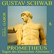 Prometheus (Sagen des klassischen Altertums 1) | Gustav Schwab