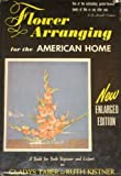 Flower arranging for the American home,