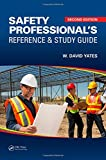 Safety Professionals Reference and Study Guide, Second Edition