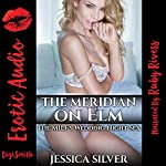 The Meridian on Elm: The MILF's Wedding Night Sex | Jessica Silver