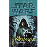 The Swarm War: Star Wars (Dark Nest, Book III) (Star Wars: The Dark Nest Trilogy - Legends) ~ Troy Denning