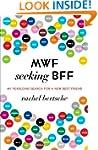MWF Seeking BFF: My Yearlong Search f...