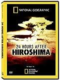 24 Hours After Hiroshima