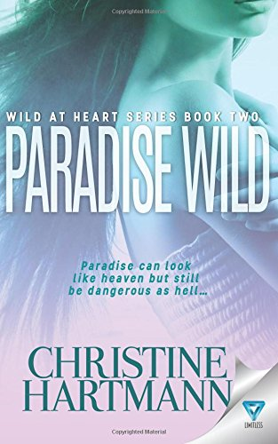 Paradise Wild (Wild At Heart) (Volume 2)