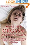 Make Her Orgasm Again and Again: 48 S...