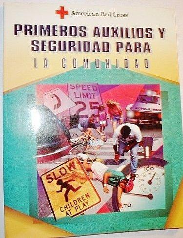 American Red Cross Primeros Auxilios Y Seguridad Para: LA Comunidad (Spanish Edition)