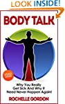 Body Talk: Why You Really Get Sick an...