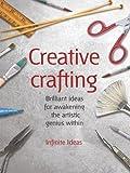 Creative crafting (52 Brilliant Ideas)