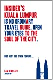 img - for Insider's Kuala Lumpur: A Guide to the Soul of the City book / textbook / text book