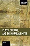 img - for Class, Culture, and the Agrarian Myth (Studies in Critical Social Sciences) book / textbook / text book