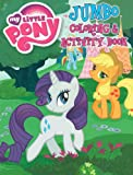 My Little Pony Coloring and Activity Book (Rarity, Applejack & Rainbow Dash) (My Little Pony Coloring Book and Activity Book, 2011 Rarity, Applejack & Rainbow Dash)