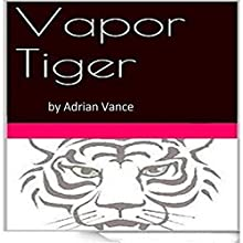 Vapor Tiger: Global Warming Explained and Documented Completely for All (       UNABRIDGED) by Adrian Vance Narrated by Adrian Vance
