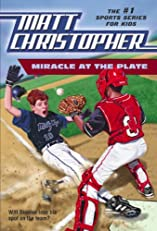 Miracle at the Plate (Matt Christopher Sports Fiction)