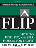 FLIP: How to Find, Fix, and Sell Houses for Profit - 0071486100