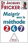 Maigrir avec la m�thode 2-4-7 par Fricker