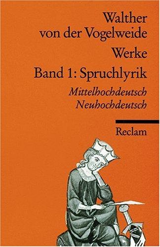 Werke. Gesamtausgabe. Mittelhochdt. /Neuhochdt.: Band 1: Spruchlyrik: BD 1