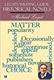 img - for Legat's Writing Guide: Historical Novels by Michael Legat (2011-10-01) book / textbook / text book