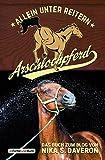 Arschlochpferd - Allein unter Reitern: Das Facebook-Phänomen - Nika weiß, warum da Stroh rumliegt - Die Pferdeflüsterin für (Arschloch-)Einhörner - ... - über 20.000 Likes in wenigen Monaten