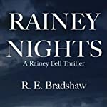 Rainey Nights: A Rainey Bell Thriller, Book 2 | R. E. Bradshaw
