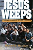 Jesus Weeps: Global Encounters on Our Doorstep