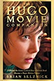 img - for The Hugo Movie Companion: A Behind the Scenes Look at How a Beloved Book Became a Major Motion Picture book / textbook / text book