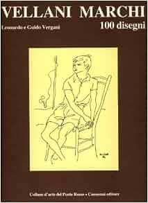 Vellani Marchi. 100 disegni: VELLANI MARCHI Mario: Amazon.com: Books