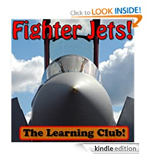 Fighter Jets! Learn About Fighter Jets And Learn To Read - The Learning Club! (45+ Photos of Fighter Jets)